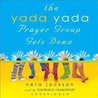 The Yada Yada Prayer Group Gets Down Lib/E