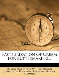 Pasteurization of Cream for Buttermaking...