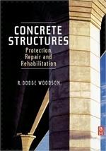Concrete Structures : Protection, Repair and Rehabilitation