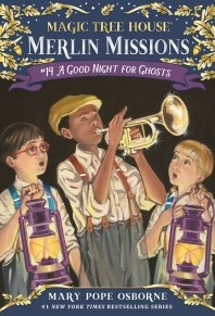 Magic Tree House Merlin Mission. 14: A Good Night for Ghosts