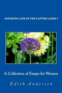 Savoring Life in the Latter Lanes 3