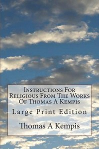 Instructions For Religious From The Works Of Thomas A Kempis