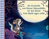 Der kleine Siebenschlaefer 6: Die Geschichte vom kleinen Siebenschlaefer, der dem Mond Gute Nacht sagen wollte