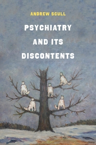 Psychiatry and Its Discontents