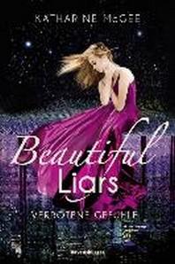 Beautiful Liars, Band 1: Verbotene Gefuehle