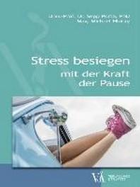 Stress besiegen mit der Kraft der Pause