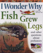 Fish Grew Legs and Other Questions About Prehistory