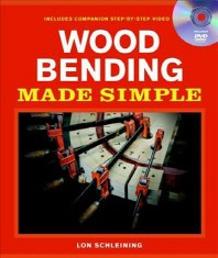 Wood Bending Made Simple [With DVD]