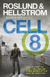 Cell 8. Anders Roslund & Brge Hellstrm