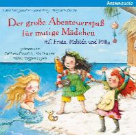 Der grosse Abenteuerspass fuer mutige Maedchen mit Frida, Matilda und Milla