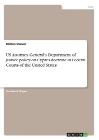 US Attorney General's Department of Justice policy on Cypres doctrine in Federal Courts of the United States