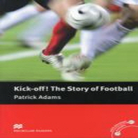 KICK OFF THE STORY OF FOOTBALL