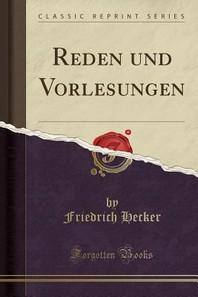 Reden Und Vorlesungen (Classic Reprint)