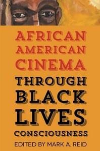 African American Cinema Through Black Lives Consciousness