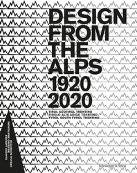 Design from the Alps, 1920-2020