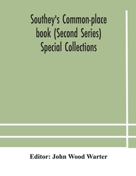 Southey's Common-place book (Second Series) Special Collections