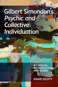 Gilbert Simondon's Psychic and Collective Individuation