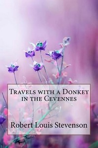 Travels with a Donkey in the Cevennes Robert Louis Stevenson