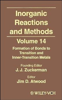 Inorganic Reactions and Methods, Formation of Bonds to Transition and Inner-Transition Metals
