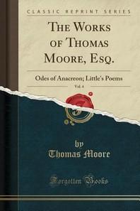 The Works of Thomas Moore, Esq., Vol. 4