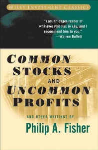 Common Stocks and Uncommon Profits and Other Writings ( Wiley Investment Classics #40 )