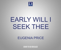 Early Will I Seek Thee