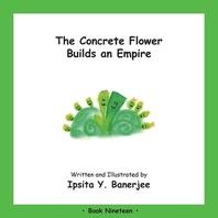 The Concrete Flower Builds an Empire