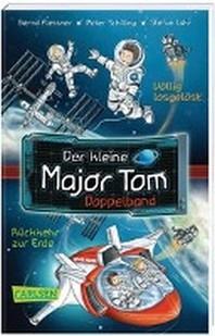 Der kleine Major Tom Doppelband (Enthaelt die Baende 1: Voellig losgeloest, 2: Rueckkehr zur Erde)