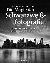 Die Magie der Schwarzweissfotografie