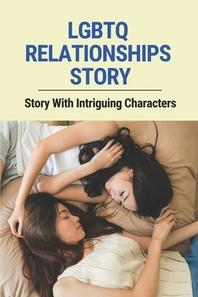 LGBTQ Relationships Story