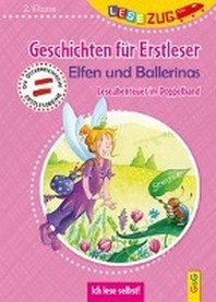 LESEZUG DOPPELBAND/2. Klasse: Geschichten fuer Erstleser. Elfen und Ballerinas