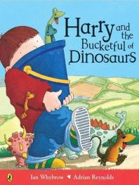 Harry and the Bucketful of Dinosaurs. Ian Whybrow and Adrian Reynolds