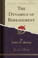 The Dynamics of Bereavement (Classic Reprint)