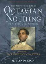 Astonishing Life of Octavian Nothing, Traitor to the Nation