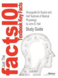 Studyguide for Guyton and Hall Textbook of Medical Physiology