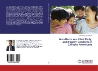 Acculturation, Filial Piety, and Family Conflicts in Chinese Americans