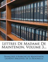 Lettres de Madame de Maintenon, Volume 3...