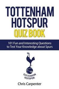 Tottenham Hotspur Quiz Book