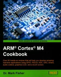 ARM Cortex M4 Cookbook