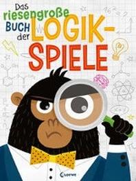 Das riesengrosse Buch der Logikspiele