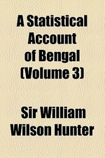 A Statistical Account of Bengal (Volume 3)