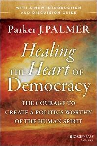 Healing the Heart of Democracy