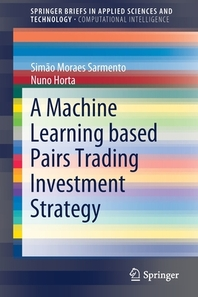 A Machine Learning based Pairs Trading Investment Strategy