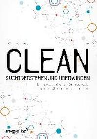 Clean - Sucht  verstehen und ueberwinden