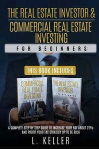 THE REAL ESTATE INVESTOR & COMMERCIAL REAL ESTATE INVESTING for beginners