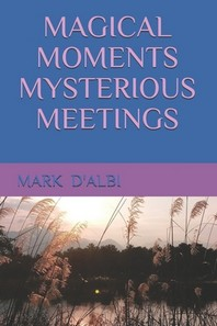 Magical Moments Mysterious Meetings