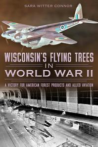 Wisconsin's Flying Trees in World War II