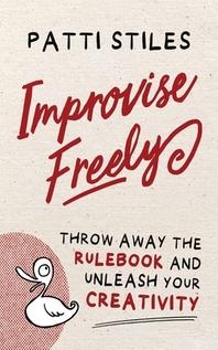 Improvise Freely