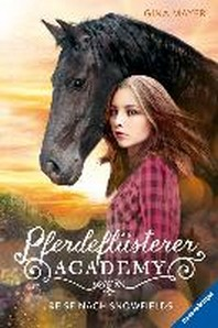 Pferdefluesterer-Academy, Band 1: Reise nach Snowfields