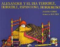 Alexander y el Dia Terrible, Horrible, Espantoso, Horroroso = Alexander & the Terrible, Horrible, No Good, Very Bad Day